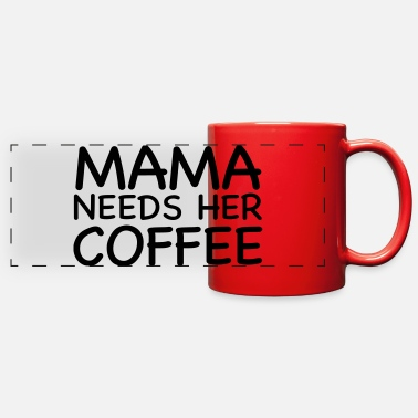 Mama Needs Her Coffee - Full Color Panoramic Mug
