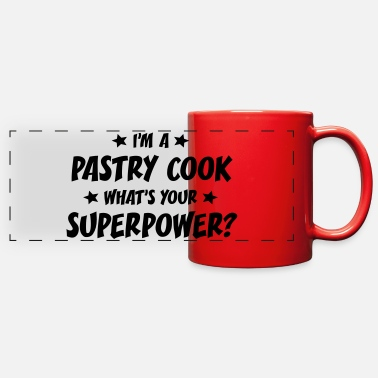 im a pastry cook whats your superpower - Full Color Panoramic Mug