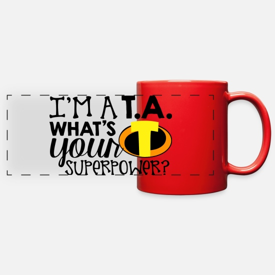 Assistant Mugs & Drinkware - I'm a Teacher's Assistant What's Your Superpower - Full Color Panoramic Mug red