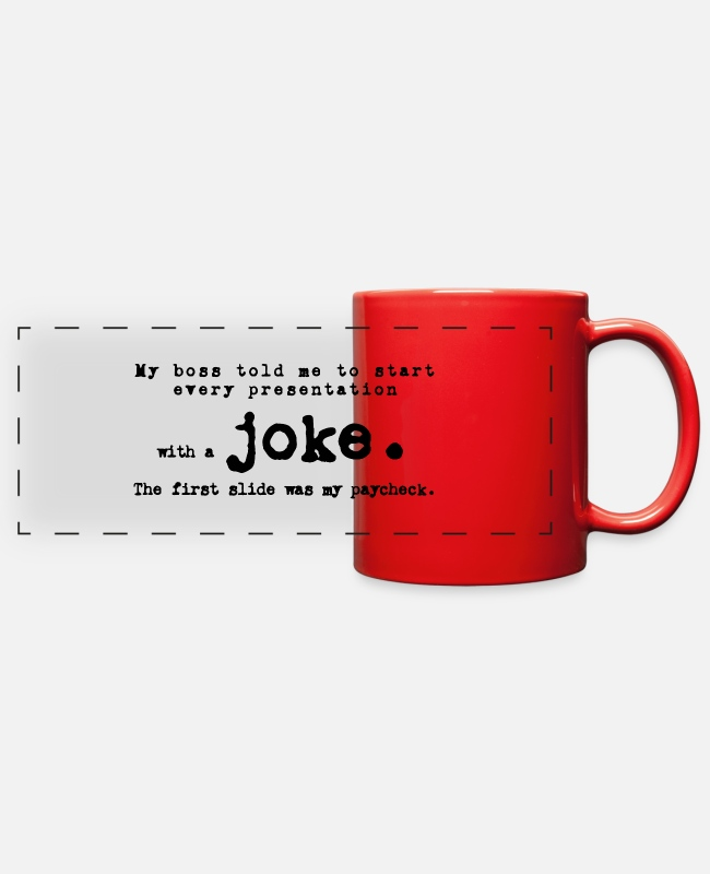 Quote Mugs & Cups - Presentation: My paycheck is a joke - Full Color Panoramic Mug red