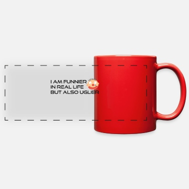 Funnier I am funnier in real life - Full Color Panoramic Mug
