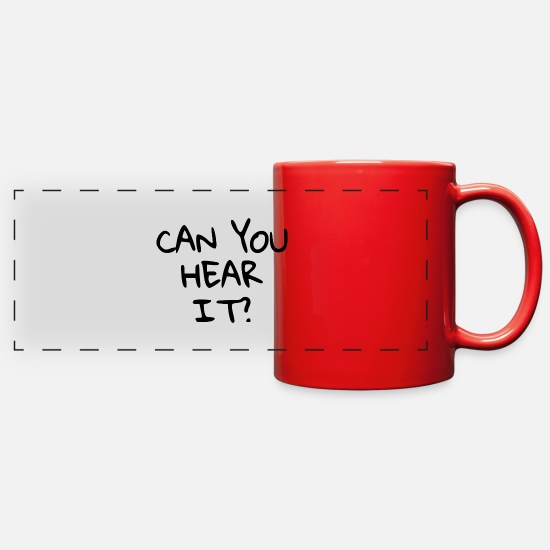 Love Mugs & Drinkware - can you hear it - Full Color Panoramic Mug red