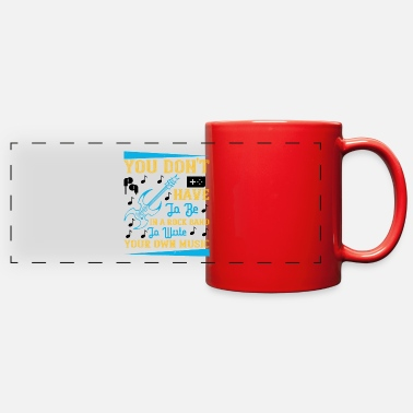 Evening You Don't Have To Be In A Rock Band - Full Color Panoramic Mug