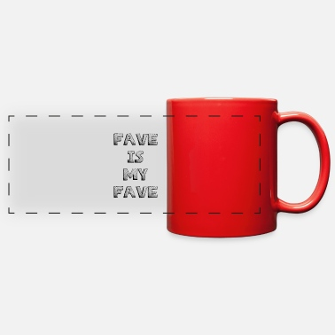 Fave Fave is My Fave - Full Color Panoramic Mug