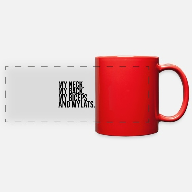 Neck Tie My Neck My Back My Biceps and My Lats - Full Color Panoramic Mug