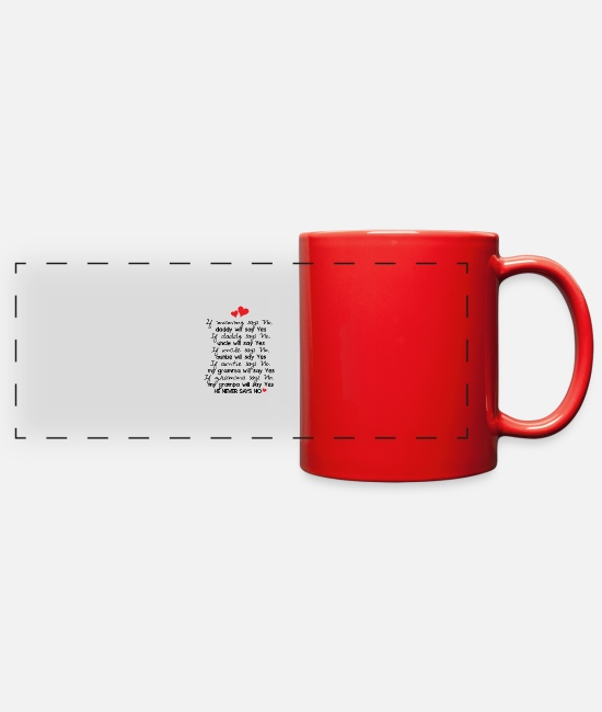 Sayings Mugs & Cups - If mommy says no daddy will say yes - Full Color Panoramic Mug red