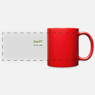 Pilot Getting High Is My Job Pilot Gift Idea - Full Color Panoramic Mug