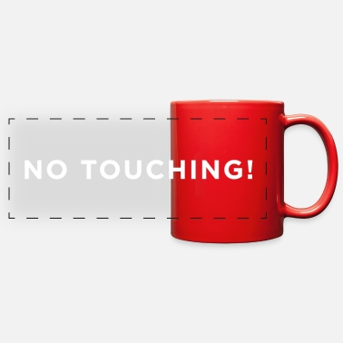 No Touching No Touching! (w) - Full Color Panoramic Mug