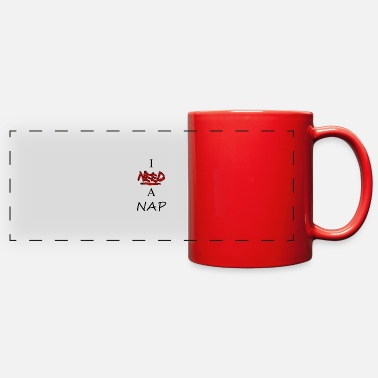 I NEED A NAP - Full Color Panoramic Mug