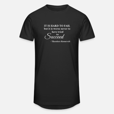 Roosevelt Theodore Roosevelt - It is hard to fail but it... - Unisex Oversize T-Shirt