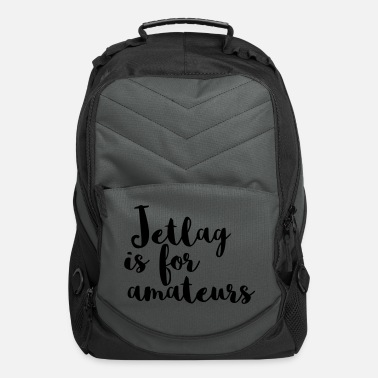 Amateur Jetlag is for amateurs - Computer Backpack