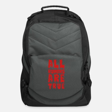 Bloody all rumors are true - Computer Backpack