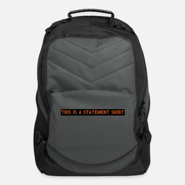 Statement Statement - Computer Backpack