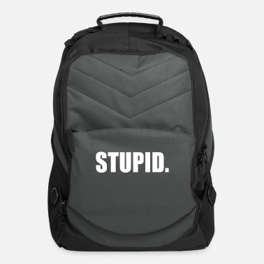 Stupidity STUPID - Computer Backpack