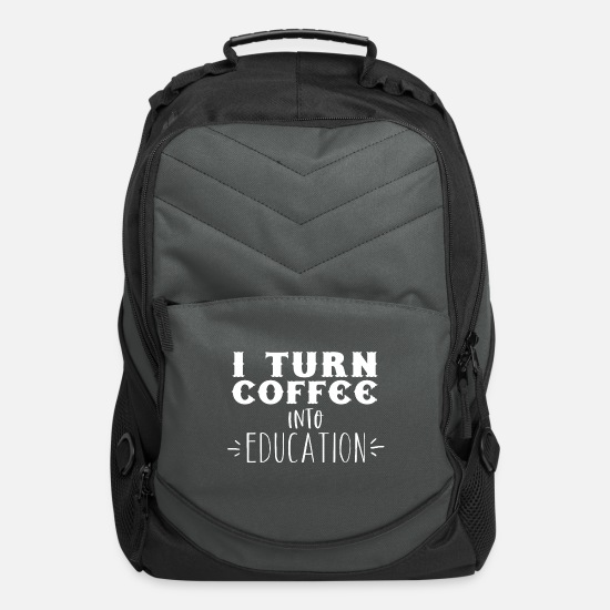 Cappuccino Bags & Backpacks - I turn coffee into EDUCATION - Computer Backpack charcoal