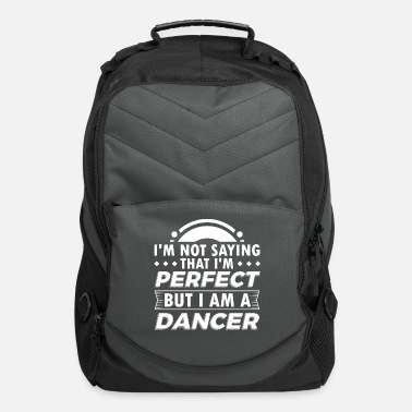 Funny Dance Dancing Shirt Not Perfect - Computer Backpack