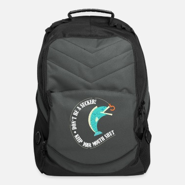 Mouth Shut Don't be a sucker - keep your mouth shut - Computer Backpack