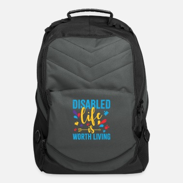 Disabled Disabled Life is Worth Living Design - Computer Backpack