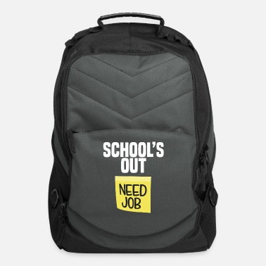 School Day School Is Out Need Job Funny Last Day School Shirt Teacher - Computer Backpack