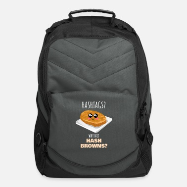 Hash Why Not Hash Browns Funny Hash Brown Pun - Computer Backpack