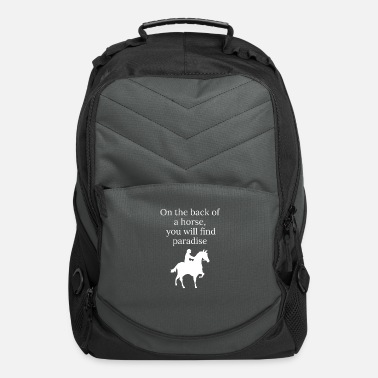 Horseriding Horse sayings Paradise Horseriding Riding Horses - Computer Backpack