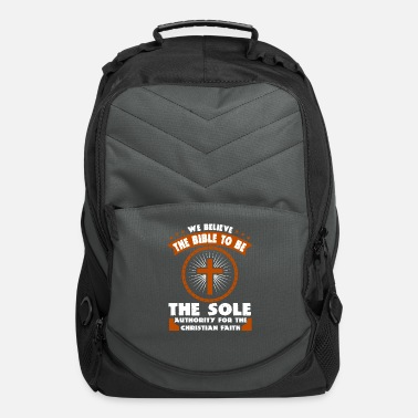 Cool Christian We Believe The Bible To Be The Sole Authority - Computer Backpack