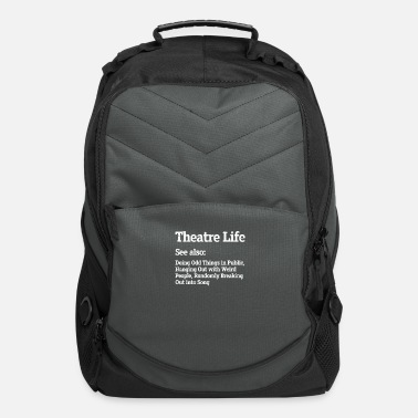 Theatre Theatre Life Definition - Computer Backpack