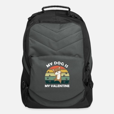 My Dog My Dog Is My Valentine Cute Dog Puppy Love - Computer Backpack