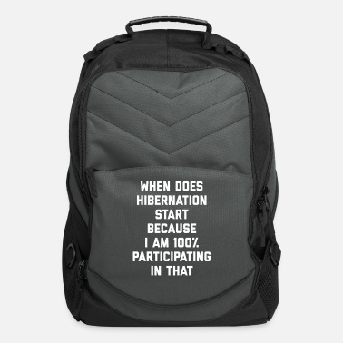 Start When Does Hibernation Start Funny Quote - Computer Backpack