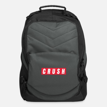 Have A Crush Crush - Statement - Be In Love - Have A Crush - Computer Backpack