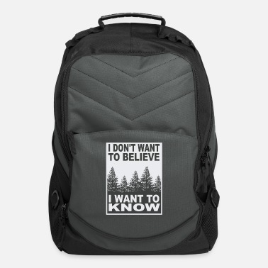I Want To I DON'T WANT TO BELIEVE I WANT TO KNOW - Computer Backpack