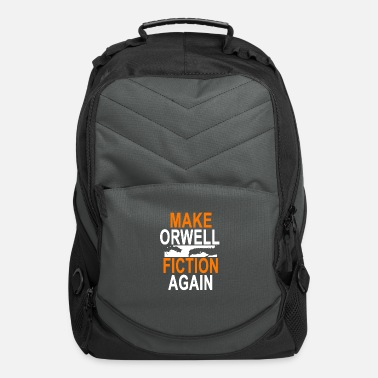 Make Orwell fiction again and again bro - Computer Backpack