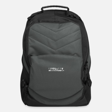 Literally LITERALLY - Computer Backpack