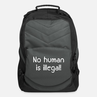 Illegal No Human Is Illegal - Computer Backpack