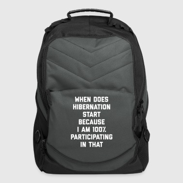 When Does Hibernation Start Funny Quote - Computer Backpack