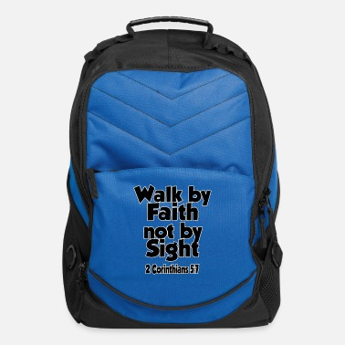 7 2 Corinthians 5:7 Walk by faith, not by sight. - Computer Backpack