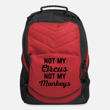 Circus Not My Circus Funny Quote - Computer Backpack