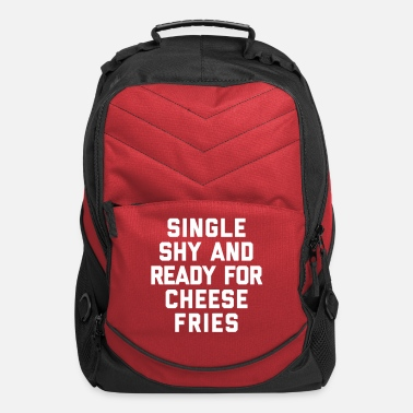 Single Ready For Cheese Fries Funny Quote - Computer Backpack
