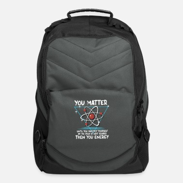 Nerd You Matter You Energy design Funny Science Geek - Computer Backpack