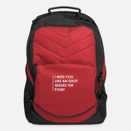 Love Bags & Backpacks - I Miss You Like An Idiot Misses The Point - Computer Backpack red