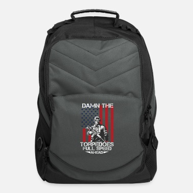 Military Damn the torpedoes full speed ahead 2 - Computer Backpack