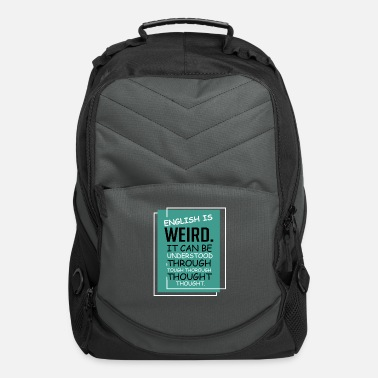 English English Is Weird English Teacher Gift - Computer Backpack