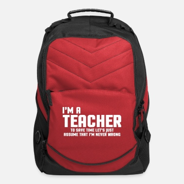 Teaching I'm A Teacher Funny Quote - Computer Backpack