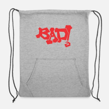Bad Bad - Sweatshirt Cinch Bag