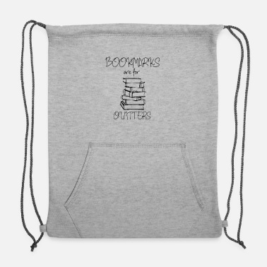 Sustainable Bookmarks Are For Quitters - Sweatshirt Drawstring Bag