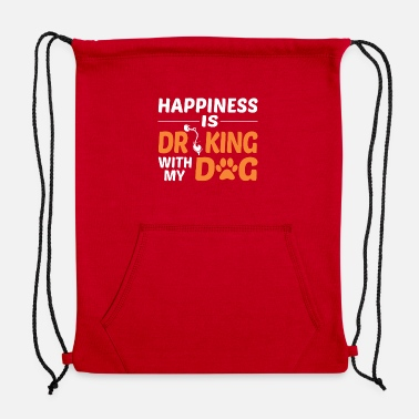 Happiness Is Drinking With My Dog Tshirt - Sweatshirt Drawstring Bag