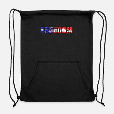 Freedom Freedom, American Freedom, Freedom is the best - Sweatshirt Drawstring Bag