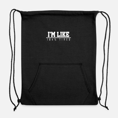Tired Tired - Sweatshirt Drawstring Bag