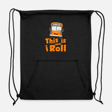 Back To School This is how i roll - school bus - Sweatshirt Drawstring Bag