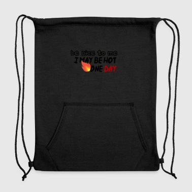 I may be hot one day - Sweatshirt Cinch Bag